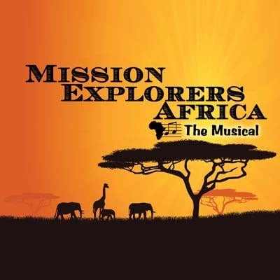 Mission Explorers Africa: The Musical