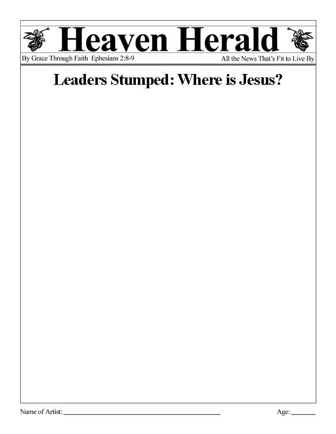 Draw something to go with this headline: Leaders Stumped: Where is Jesus?